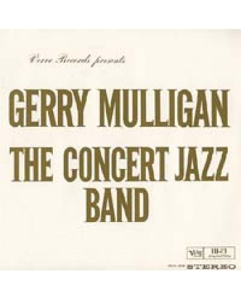 Gerry Mulligan / The Concert Jazz Band