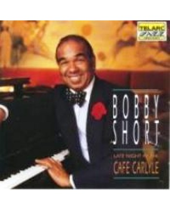 Bobby Short / Late Night At The Cafe Carlyle