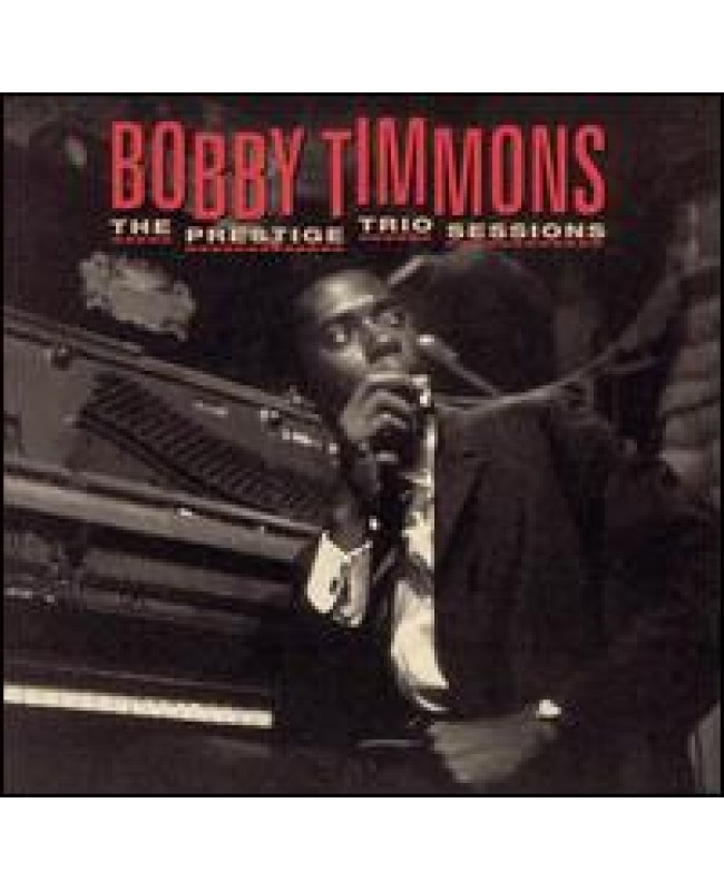 Bobby Timmons / The Prestige Trio Sessions