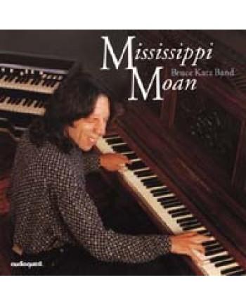 Bruce Katz Band / Mississippi Moan