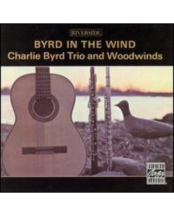 Charlie Byrd Trio and Woodwinds / Byrd in the Wind