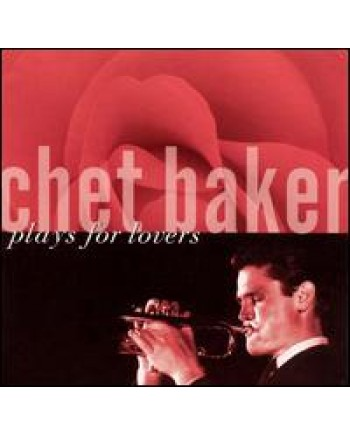 Chet Baker / Plays for Lovers