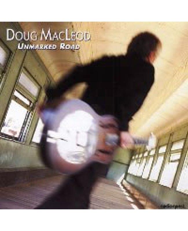 Doug MacLeod / Unmarked Road