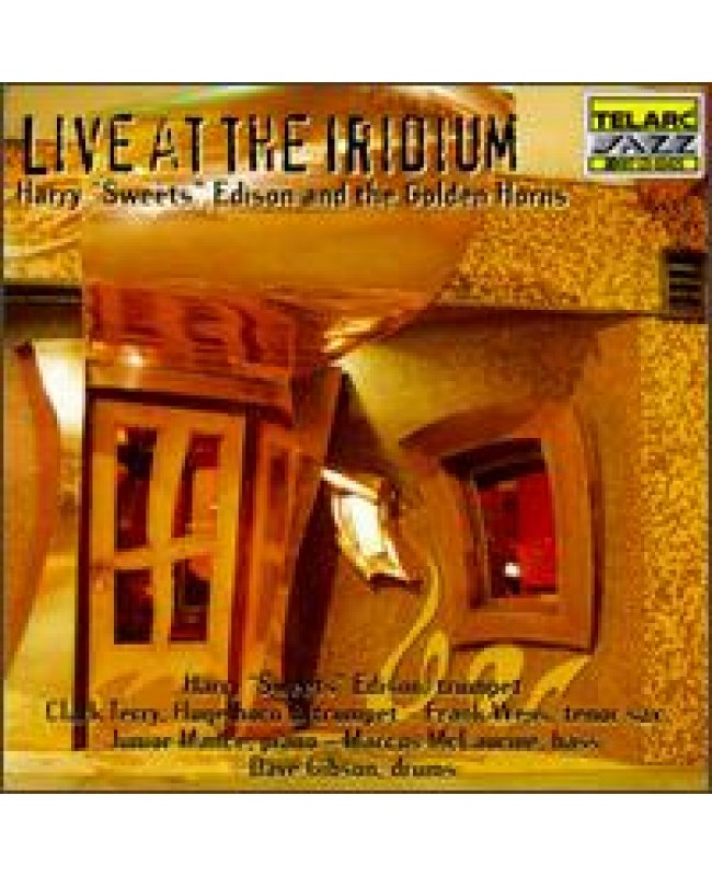 """Harry """"Sweets"""" Edison and the Golden Horns / Live At The Iridium"""