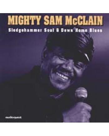 Mighty Sam McClain / Sledgehammer Soul & Down Home Blues