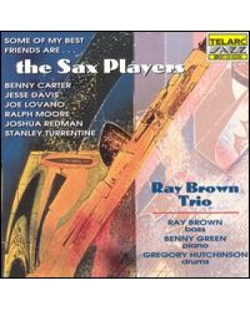 Ray Brown Trio / Some Of My Best Freinds Are Sax Players