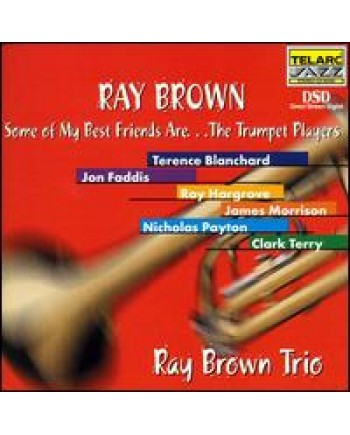 Ray Brown Trio / Some Of My Best Freinds Are...The Trumpet Players