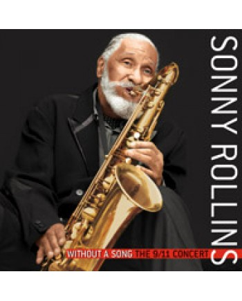 Sonny Rollins / Without A Song - The 9/11 Concert