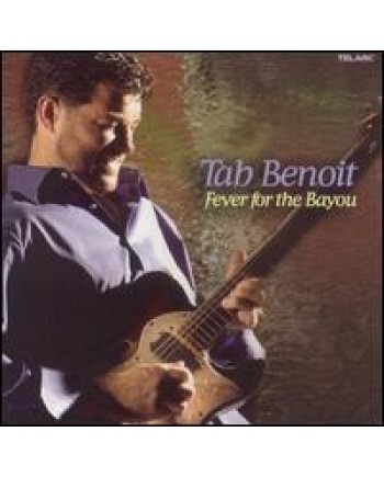 Tab Benoit / Fever for the Bayou