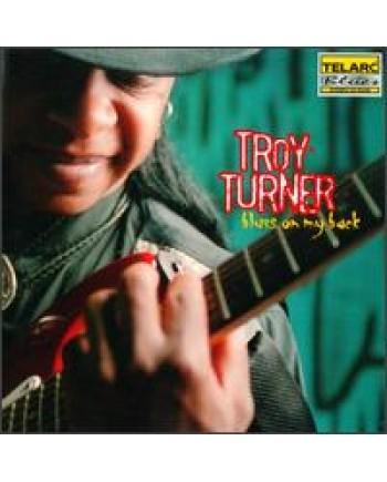 Troy Turner / Blues On My Back