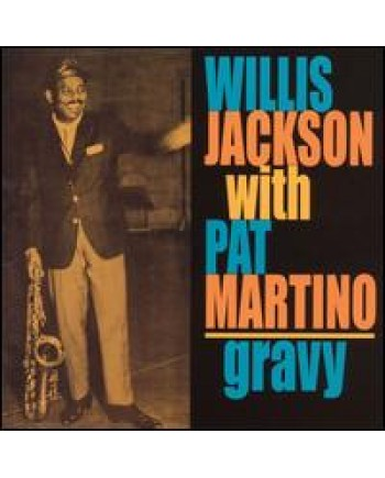 Willis Jackson with Pat Martino / Gravy