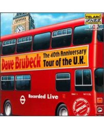 Dave Brubeck / The 40th Anniversary Tour of the U.K.