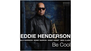 EDDIE HENDERSON – Be Cool (Smoke Sessions Records)